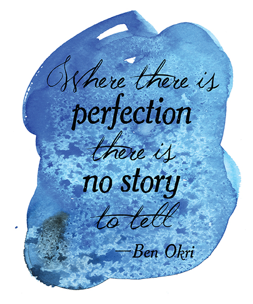 blue watercolor wash with script reading Where there is perfection there is no story to tell Ben Okri