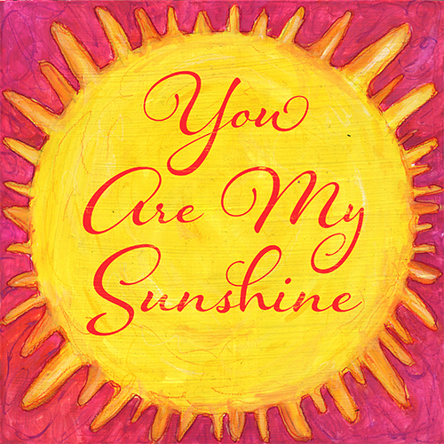 watercolor painting of a yellow sun with quote You are my sunshine in script