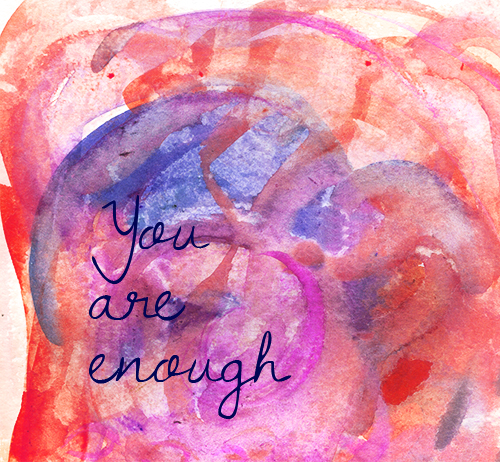 orange and purple watercolor washes with words You are enough handwritten